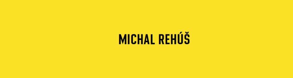 Michal Rehúš - autorská prezentácia